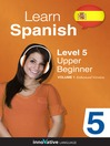Learn Spanish - Level 5: Upper Beginner Spanish (MP3): Volume 1: Lessons 1-20